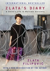 Zlata's Diary - A Child's Life in Wartime Sarajevo: Revised Edition ebook by Zlata Filipovic