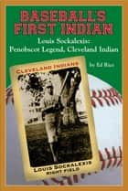 Baseball's First Indian ebook by Ed Rice