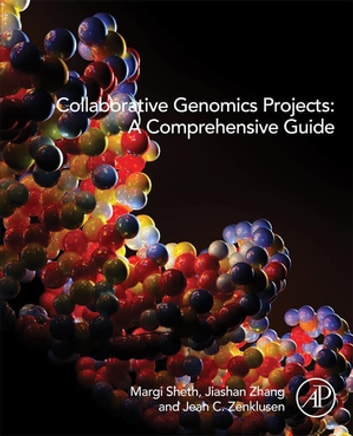 Collaborative Genomics Projects: A Comprehensive Guide ebook by Margi Sheth,Julia Zhang,Jean C Zenklusen