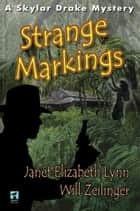 Strange Markings ebook by Janet Elizabeth Lynn, Will Zeilinger
