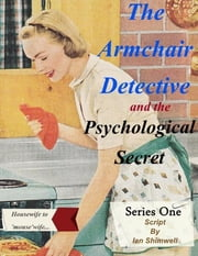 The Armchair Detective and the Psychological Secret ebook by Ian Shimwell