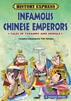 Infamous Chinese Emperors ebook by Tian Hengyu