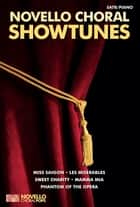 Novello Choral Showtunes ebook by Novello & Co Ltd.