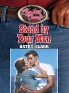 Stand By Your Man ebook by Kathy Clark