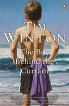 The Boy Behind the Curtain ebook by Tim Winton