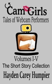 Cam Girls (Tales of Webcam Performers Collection) ebook by Hayden Carey Humpier