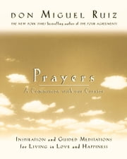 Prayers: A Communion With Our Creator ebook by don Miguel Ruiz, with Janet Mills