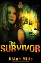 The Survivor ebook by DiAnn Mills
