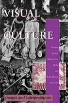 Visual Culture ebook by Norman Bryson,Michael Ann Holly,Keith Moxey