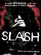 Slash ebook de Slash,Anthony Bozza