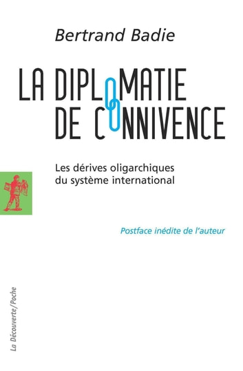 La diplomatie de connivence - Les dérives oligarchiques du système international ebook by Bertrand BADIE,Bertrand BADIE