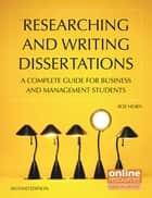 Researching and Writing Dissertations - A Complete Guide for Business and Management Students ebook by Roy Horn