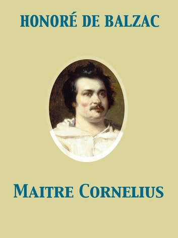 Maitre Cornelius ebook by Honoré de Balzac
