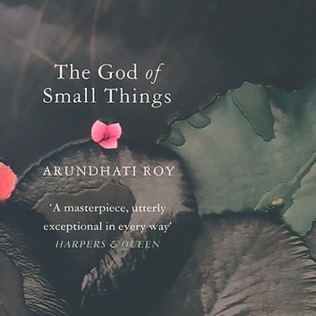 The God of Small Things audiobook by Arundhati Roy