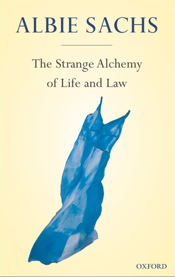 The Strange Alchemy of Life and Law ebook by Albie Sachs