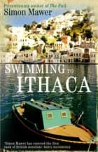Swimming To Ithaca ebook by Simon Mawer