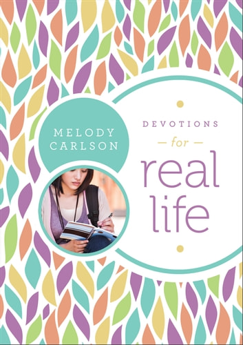 Devotions for Real Life ebook by Melody Carlson