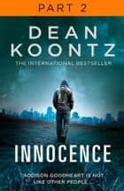 Innocence: Part 2, Chapters 22 to 42 eBook by Dean Koontz