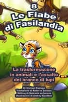 Le Fiabe di Fasilandia: 8 ebook by Michael Raduga