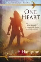 One Heart ebook by L. F. Hampton