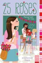 25 Roses ebook by Stephanie Faris