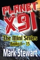 Planet X91 The Mini Series ebook by Mark Stewart