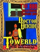 Towerld Level 0013: The Weird Wedding Wing-ding Under the Headless Figure ebook by Doctor Deicide