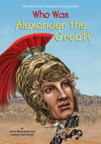 Who Was Alexander the Great? 電子書 by Kathryn Waterfield,Robin Waterfield,Who HQ