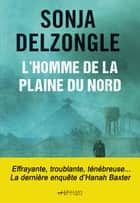L'Homme de la plaine du Nord ebook by Sonja Delzongle