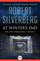 At Winter's End ebook by Robert Silverberg