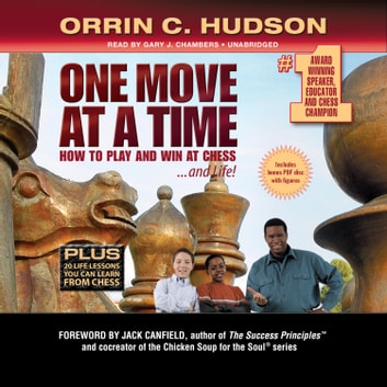 One Move at a Time - How to Play and Win at Chess … and Life audiobook by Orrin C. Hudson,Made for Success