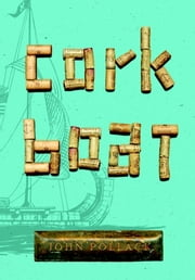Cork Boat ebook by John Pollack