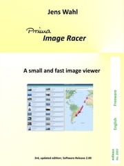 PRIMA Image Racer - A small and fast image viewer ebook by Jens Wahl