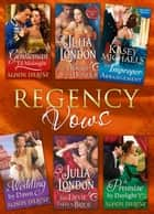 Regency Vows: A Gentleman 'Til Midnight / The Trouble with Honour / An Improper Arrangement / A Wedding By Dawn / The Devil Takes a Bride / A Promise by Daylight (Mills & Boon e-Book Collections) ebook by Alison DeLaine, Julia London, Kasey Michaels