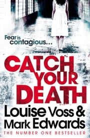 Catch Your Death ebook by Mark Edwards, Louise Voss
