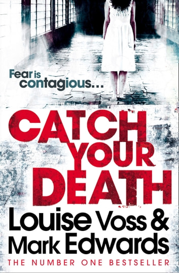Catch Your Death ebook by Mark Edwards,Louise Voss