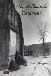 The Hellmantle Testament ebook by Peter Higgins