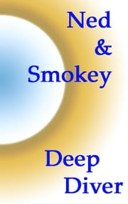 Ned & Smokey ebook by Deep Diver
