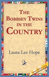 The Bobbsey Twins in the Country ebook by Hope, Laura  Lee