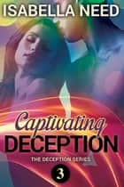 Captivating Deception ebook by Isabella Need