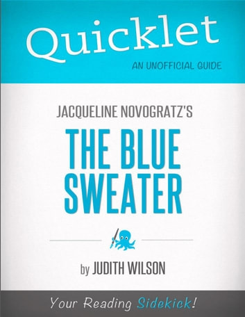 Quicklet on Jacqueline Novogratz's The Blue Sweater (CliffsNotes-like Book Summary) ebook by Judith Mary Wilson