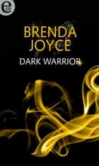 Dak warrior (eLit) ebook by Brenda Joyce