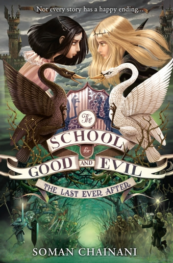 The Last Ever After (The School for Good and Evil, Book 3) ebook by Soman Chainani