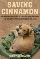 Saving Cinnamon ebook by Christine Sullivan