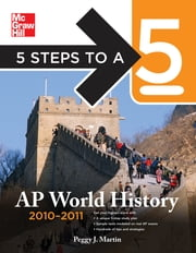 5 Steps to a 5 AP World History, 2010-2011 Edition ebook by Peggy J. Martin