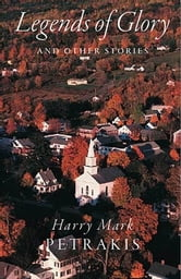Legends of Glory and Other Stories ebook by Harry Mark Petrakis