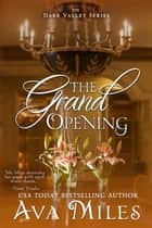 The Grand Opening ebook by Ava Miles