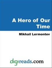 A Hero of Our Time ebook by Lermontov, Mikhail