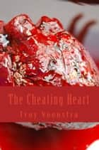 The Cheating Heart ebook by Troy Veenstra