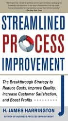 Streamlined Process Improvement ebook by H. James Harrington